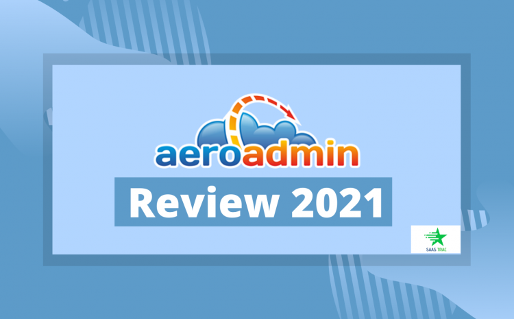 AeroAdmin Review - Easy and Lightweight Remote Desktop Software